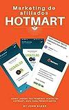 Marketing de afiliados Hotmart: Como lograr Tus primeras ventas en hotmart, guía para principiantes (Spanish Edition)