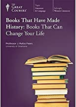 The Great Courses: Books That Have Made History: Books That Can Change Your Life