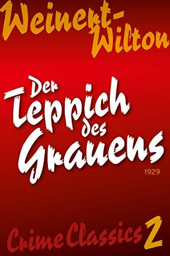 Der Teppich des Grauens (Crime Classics: Weinert-Wilton 2)
