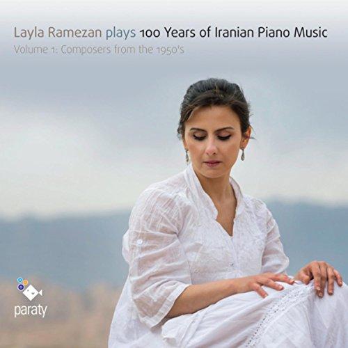 Layla Ramezan Plays 100 Years of Iranian Piano Music, Vol. 1