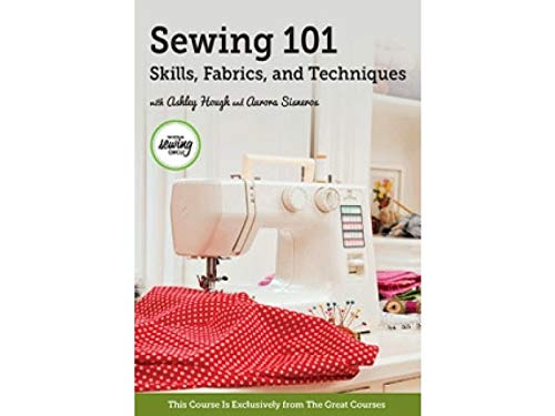 Great Courses Sewing 101: Skills, Fabrics, and Techniques DVD