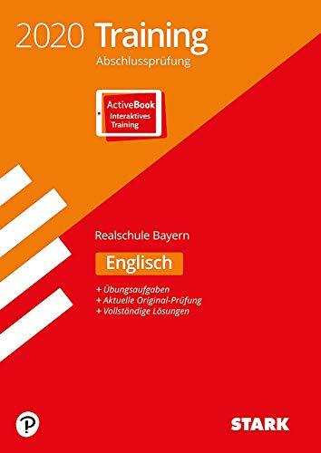 STARK Training Abschlussprüfung Realschule 2020 - Englisch - Bayern: Ausgabe mit ActiveBook