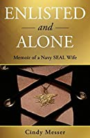 Enlisted and Alone: Memoir of a Navy SEAL Wife