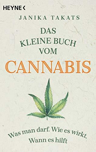 Das kleine Buch vom Cannabis: Was man...
