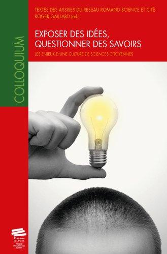 Exposer des Idees, Questionner des Savoirs. les Enjeux d'une Sciences Citoyennes.