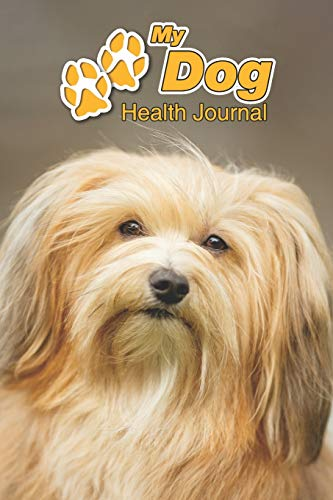 My Dog Health Journal: Havanese | 109 pages 6'x9' | Track and Record Vaccinations, Shots, Vet Visits | Medical Documentation | Canine Owner Notebook | Medication Logbook Tracker