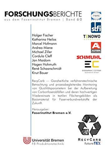 RecyCarb: Ganzheitliche verfahrenstechnische Betrachtung und prozessbegleitendes Monitoring von Qualitätsparametern bei der Aufbereitung von ... aus dem Faserinstitut Bremen)