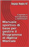 Manuale sportivo di base per gestire il Programma di Agilita' Mentale: Capitolo 1: introduzione e definizioni (L'agilita' mentale PAM per atleti e atlete dai 15 anni in su) (Italian Edition)