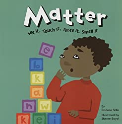 Matter: See it, Touch It, Taste it, Smell It book