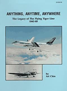 Anything, Anytime, Anywhere: The Legacy of the Flying Tiger Line, 1945-89