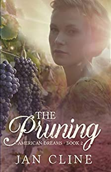 The Pruning (American Dreams Book 2) by [Jan Cline]