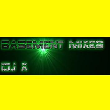 DJ X Basement Mixes 2017