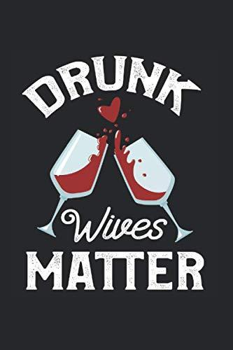 Drunk Wives Matter: Blanko A5 Notizbuch oder Heft für Schüler, Studenten und Erwachsene (Logos und Designs, Band 1685)