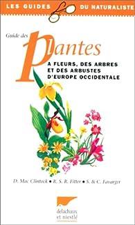 Guide des plantes à fleurs d'Europe occidentale par S. Favarger