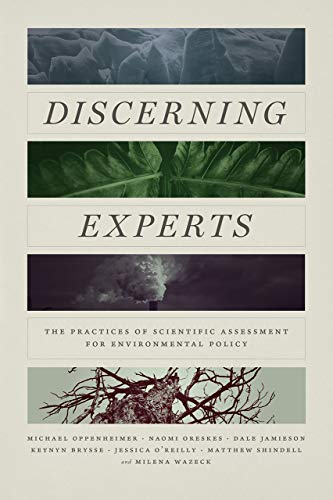 Discerning Experts: The Practices of Scientific Assessment for Environmental Policy