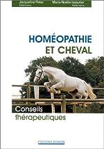 Homéopathie et cheval. Conseils thérapeutiques de Docteur Marie-Noël Issautier