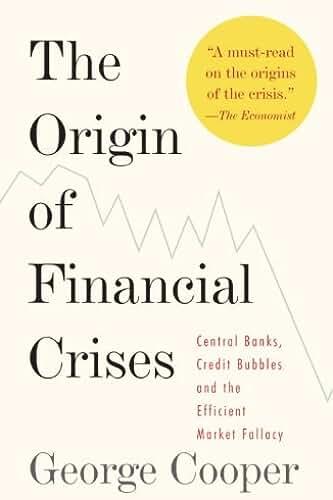 The Origin of Financial Crises (English Edition)