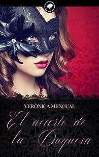 El acierto de la Duquesa par Verónica Mengual