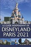 Le Guide Indépendant de Disneyland Paris 2021