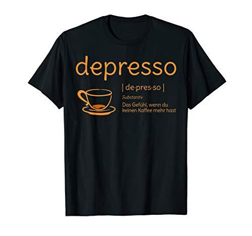 Lustiger Depresso Spruch Kaffee Humor Duden Definition T-Shirt