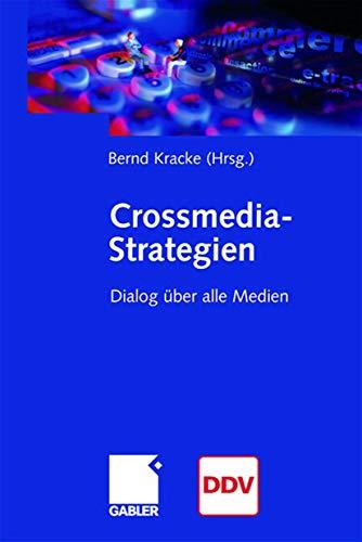 Crossmedia-Strategien. Dialog über alle Medien
