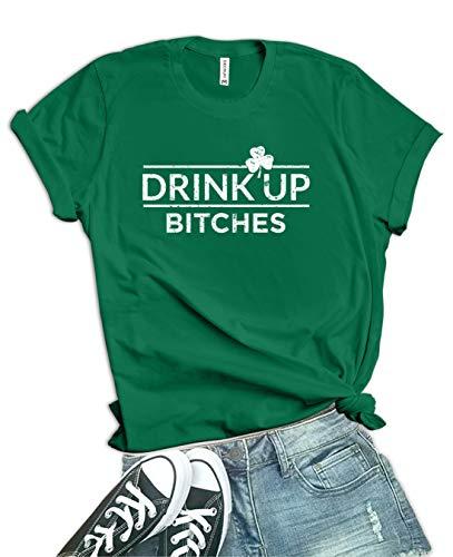 Green St Patricks Day Shirts Women - Drink Up Bitchs Shirt Womens | DrinkUP, L