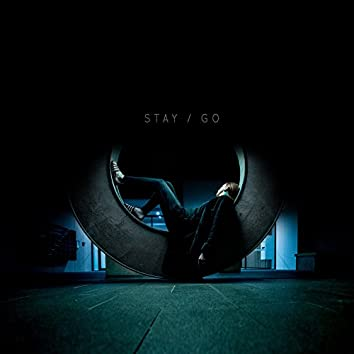 Stay / Go