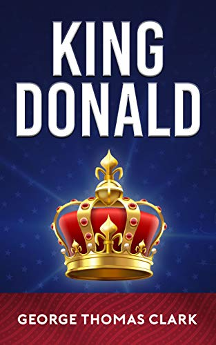 Book: King Donald by George Thomas Clark