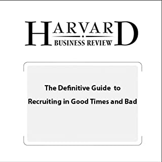 The Definitive Guide to Recruiting in Good Times and Bad (Harvard Business Review)                   By:                                                                                                                                 Claudio Fernandez-Araoz,                                                                                        Boris Groysberg,                                                                                        Nitin Nohria                               Narrated by:                                                                                                                                 Todd Mundt                      Length: 37 mins     13 ratings     Overall 3.8