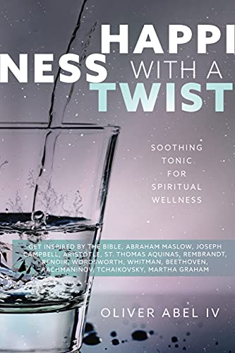 Happiness with a Twist: Soothing Tonic for Spiritual Wellness