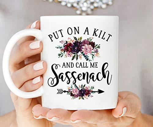 Kaffeebecher Put On A Kilt and Call Me Sassenach Outlander Kaffeetasse Sassenach Becher Highlander Tasse Schottische Tasse Jamie und Claire