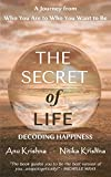 The Secret of Life - Decoding Happiness (English Edition)