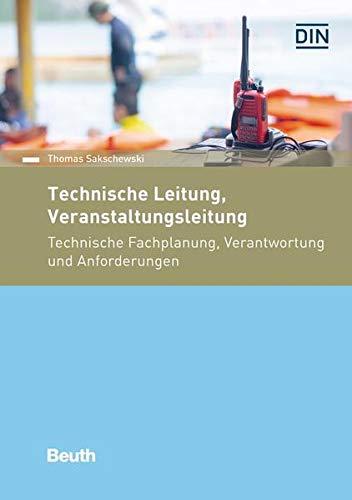 Technische Leitung, Veranstaltungsleitung: Technische Fachplanung, Verantwortung und Anforderungen (Beuth Praxis)