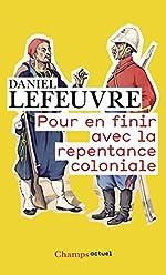 Pour en finir avec la repentance coloniale de Daniel Lefeuvre