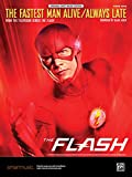 The Fastest Man Alive / Always Late: From the Television Series The Flash, Sheet (Original Sheet Music Edition)