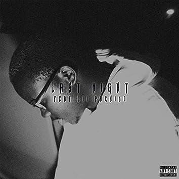 Last Night (feat. Lii Pachino)