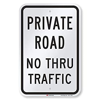 SmartSign 3M Engineer Grade Reflective Sign Legend  Private Road No Thru Traffic  18  high x 12  wide Black on White