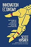 Innovation Economy: True Stories of Start-Ups, Flame-Outs, and Inventing the Future in New England