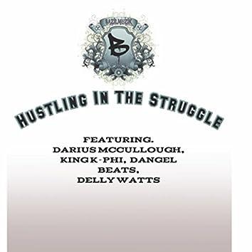 HUSTLING IN THE STRUGGLE