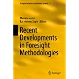 Recent Developments in Foresight Methodologies (Complex Networks and Dynamic Systems Book 1) (English Edition)