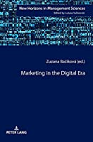 Marketing in the Digital Era (New Horizons in Management Sciences)