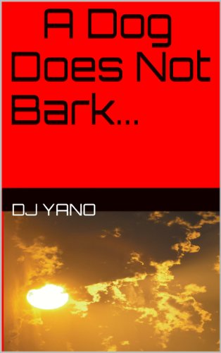 """""""A Dog Does Not Bark... (English Edition)"""