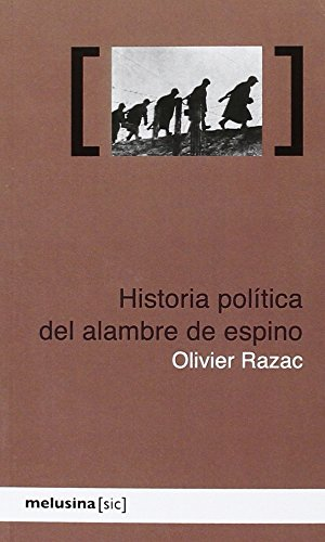 Historia Politica Del Alambre De Espino (SIC)