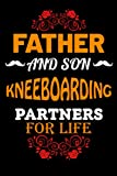 Father And Son Kneeboarding Partners For Life: Father Day Gifts Ideas From Son Who Loves Kneeboarding/ Blank Lined Notebook For Kneeboarding Lover ... Birthday Gift- Great Alternative To A Card