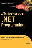 A Tester's Guide to .NET Programming (Expert's Voice)
