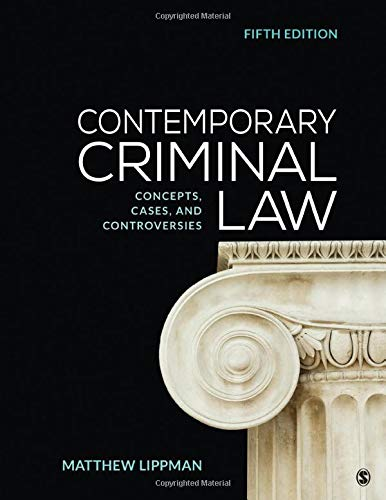 Compare Textbook Prices for Contemporary Criminal Law: Concepts, Cases, and Controversies 5 Edition ISBN 9781544308135 by Lippman, Matthew