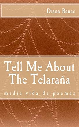 Tell Me About The Telarana: media vida de poemas