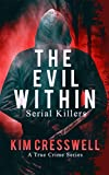 The Evil Within: Serial Killers (True Crime)