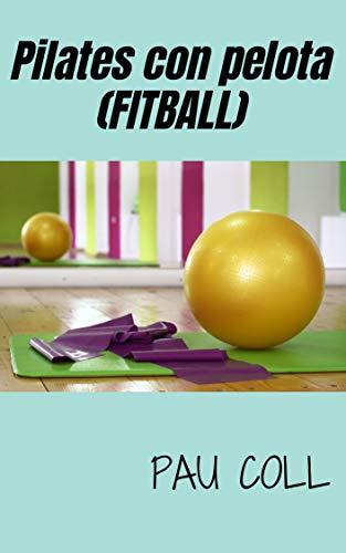 Pilates con pelota (FITBALL): Aprendre Pilates desde Casa