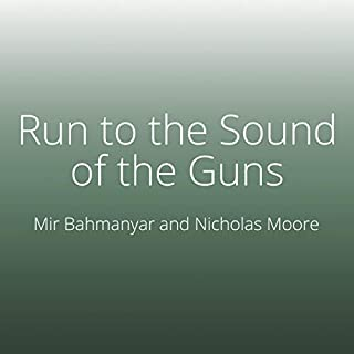 Run to the Sound of the Guns     The True Story of an American Ranger at War in Afghanistan and Iraq              By:                                                                                                                                 Nicholas Moore,                                                                                        Mir Bahmanyar                               Narrated by:                                                                                                                                 John Pruden                      Length: 8 hrs and 38 mins     3 ratings     Overall 5.0